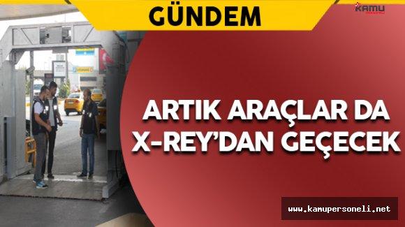 Atatürk Havalimanı'nda Araçlar İçin X-Ray Sistemi