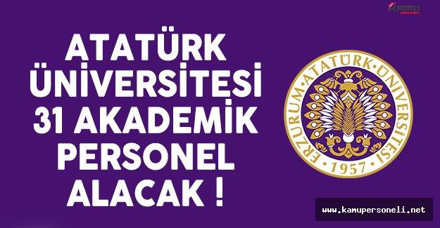 Atatürk Üniversitesi 31 akademisyen alımı ilanı yayınlandı