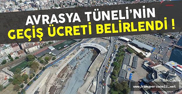 Avrasya Tüneli Geçiş Ücretleri Netleşti