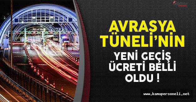Avrasya Tüneli'nin yeni geçiş fiyatları belirlendi