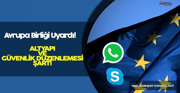 Avrupa Birliği Komisyonu Uyardı: Whatsapp ve Skype Altyapı Değişikliğine Gidecek!