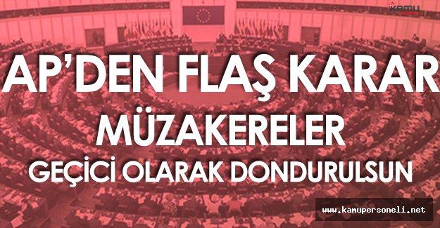 Avrupa Birliği Parlamentosu'ndan Şok Karar! 'Müzakareler Geçici Olarak Durdurulsun'