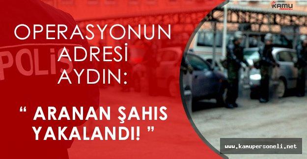 Aydın' da Terör Operasyonu: Aranan Şahıs Yakalandı!