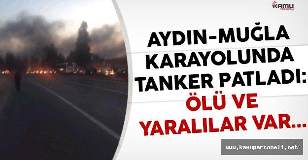 Aydın-Muğla karayolunda tanker patladı: Çok sayıda ölü ve yaralı var