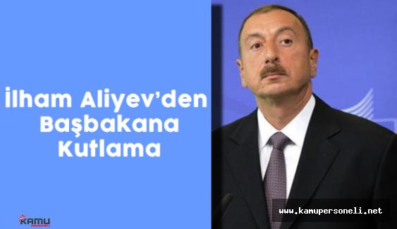Azerbaycan Cumhurbaşkanı Aliyev'den Başbakan Yıldırım'a Kutlama