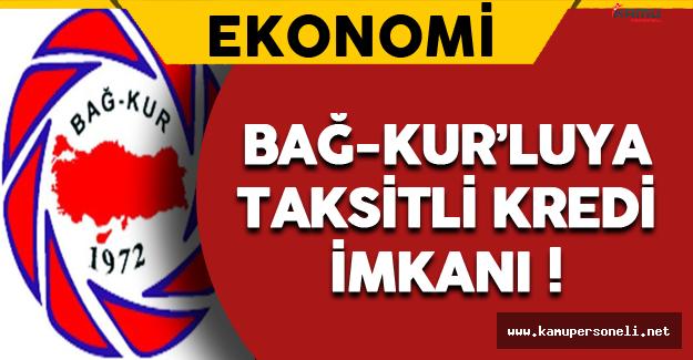 Emekliliği Gelmiş Bağ-Kur'lulara Taksitli Kredi İmkanı !