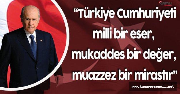 """Bahçeli:""""Atatürk Esaret Altında İnleyen Milletlere Kurtuluş Feyzi Vermiştir"""""""