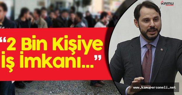 """Bakan Açıkladı :""""Türkiye Genelinde 2 Bin Kişiye İş İmkanı Sağlanacak"""""""