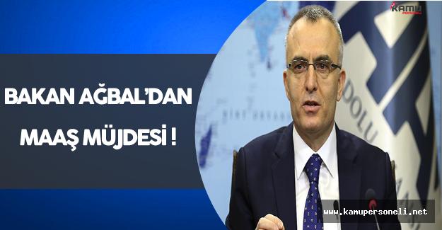 Bakan Ağbal'dan Çalışanlara Maaş Müjdesi !