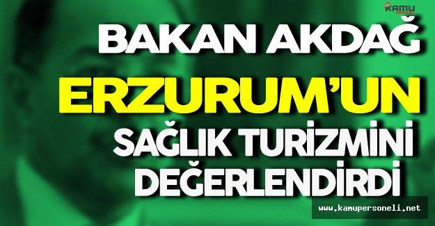 Bakan Akdağ Erzurum'un Sağlık Turizmi Hakkında Konuştu