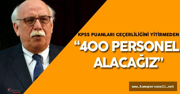 Bakan Avcı: 400 Yeni Personel Alacağız