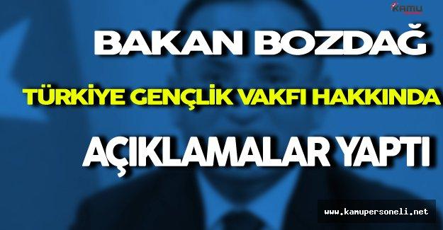 Bakan Bozdağ Türkiye Gençlik Vakfı Hakkında Çeşitli Açıklamalar Yaptı