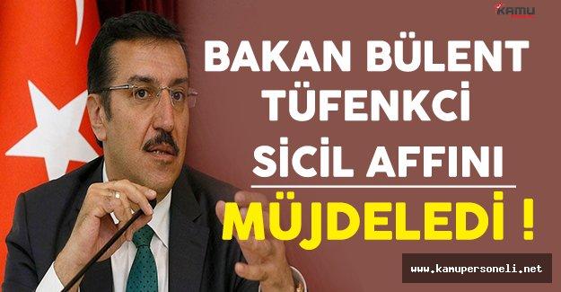 Bakan Bülent Tüfenkci Sicil Affını Müjdeledi !