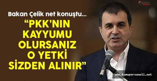 Bakan Çelik: 'PKK'nın Kayyumu Olursanız O Yetki Sizden Alınır'