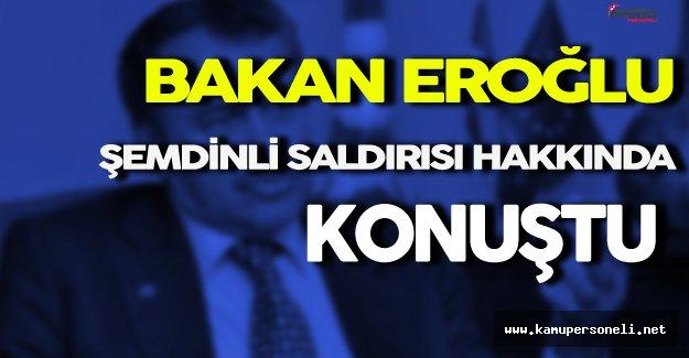 Bakan Eroğlu Şemdinli'deki Terör Saldırısı Hakkında Konuştu