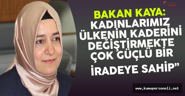 """Bakan Kaya: """"Kadınlarımız Ülkenin Kaderini Değiştirmekte..."""""""