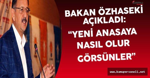 """Bakan Özhaseki: """"Yeni Anayasa Nasıl Olur Görsünler"""""""