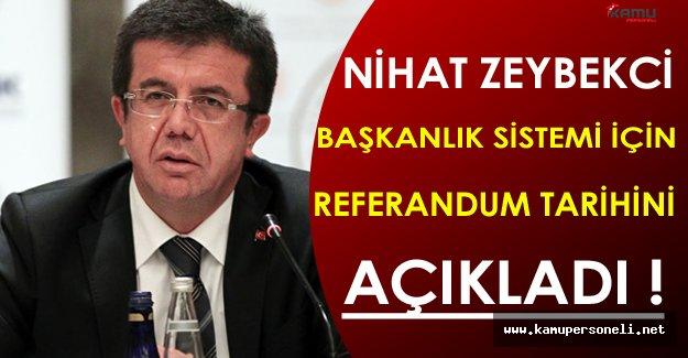 Bakan Zeybekci Başkanlık Sistemi İçin Referandum Tarihini Açıkladı