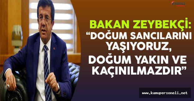 """Bakan Zeybekçi: """"Doğum Sancılarını Yaşıyoruz, Doğum Yakın ve Kaçınılmazdır"""""""
