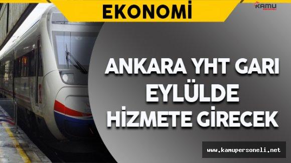 Bakanı Ahmet Arslan Açıkladı: Ankara YHT Garı Eylülde Hizmete Girecek