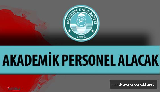 Balıkesir Üniversitesi Akademik Personel Alımı Yapacak