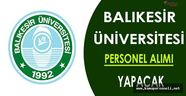Balıkesir Üniversitesi Personel Alacak