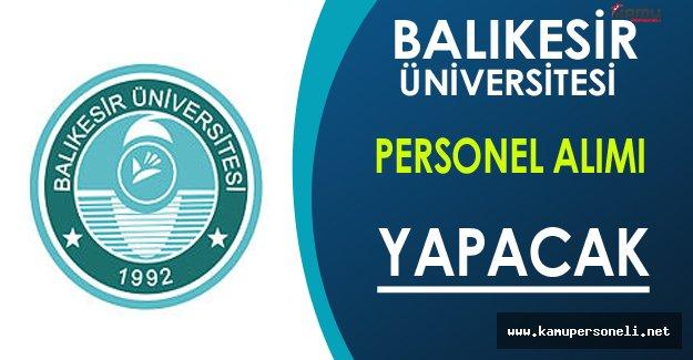 Balıkesir Üniversitesi Personel Alımı Yapıyor