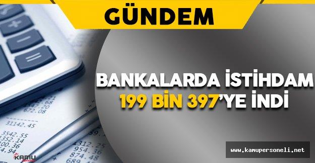 Bankacılık Sektöründe Çalışan Sayısı 2 Bin 494 Kişi Azaldı