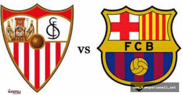 Barcelona Sevilla Kral Kupası Finali Ne Zaman Oynanacak? saat Kaçta?