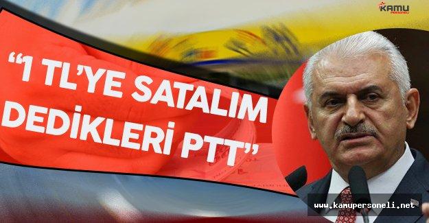 """Başbakan Binali Yıldırım: """"1 Liraya Satalım Dedikleri PTT Şu An..."""""""