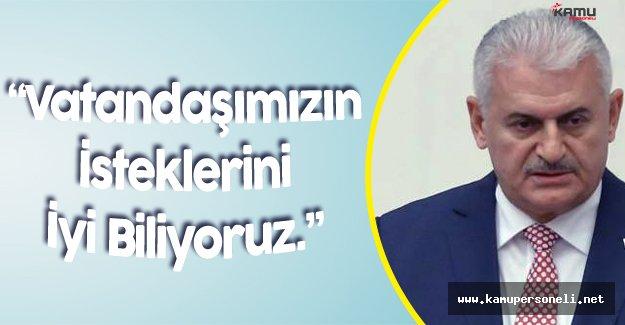 """Başbakan Binali Yıldırım: """" Ülkemizin İhtiyacını Milletimizin İsteklerini İyi Biliyoruz"""""""