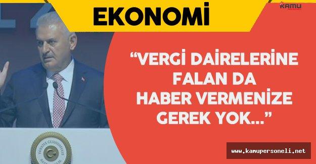 """Başbakan Binali Yıldırım: """" Vergi Dairelerine de Haber Vermeyin"""""""