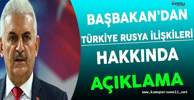 Başbakan Rusya Türkiye İlişkileri Hakkında Açıklamalar Yaptı