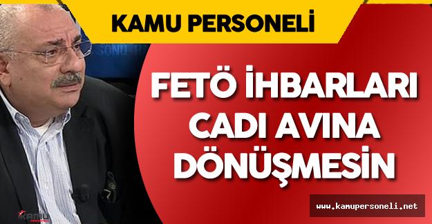 """Başbakan Yardımcısı: """" Adamla Anlaşamıyor FETÖ'cü Diye İhbar Ediyor..."""""""