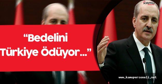 """Başbakan Yardımcısı Kurtulmuş:"""" Suriye'deki İstikrarsızlığın Bedelini Türkiye Ödüyor"""""""