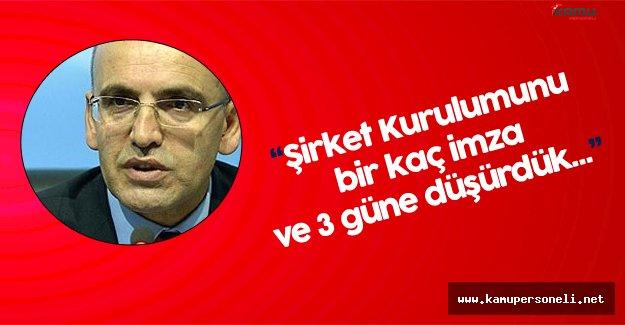 """Başbakan Yardımcısı Mehmet Şimşek: """" Şirket Kurulumunu Birkaç İmzaya Düşürdük"""""""
