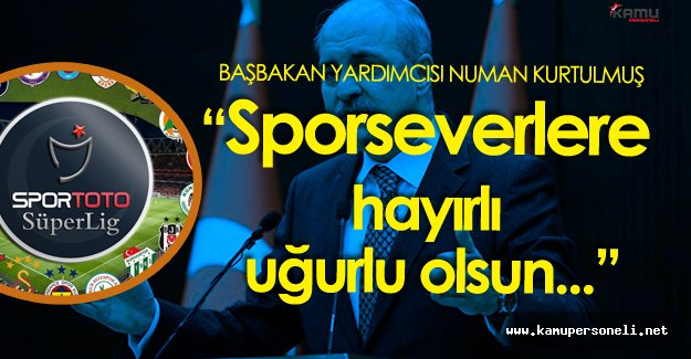 Başbakan Yardımcısı'ndan Futbolseverlere Müjdeli Haber !