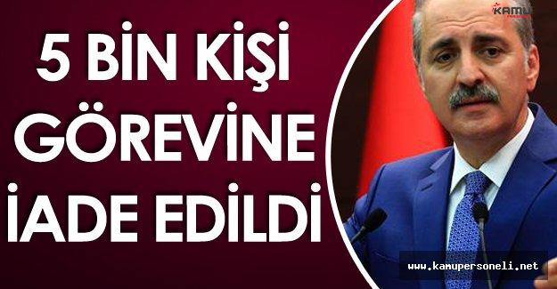 """Başbakan Yardımcısı Numan Kurtulmuş:"""" 5 Bin Kişi Görevine İade Edildi"""""""