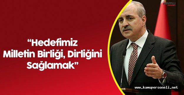 """Başbakan Yardımcısı Numan Kurtulmuş:"""" Bütünleşmeyi Başarmalıyız"""""""