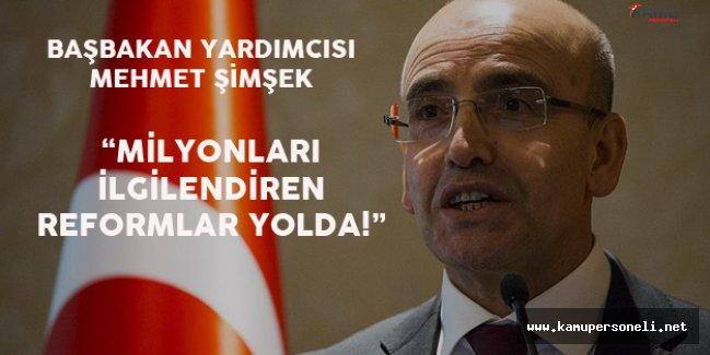 Başbakan Yardımcısı Şimşek'ten ' Yeni Reformlar Gelecek' Açıklaması