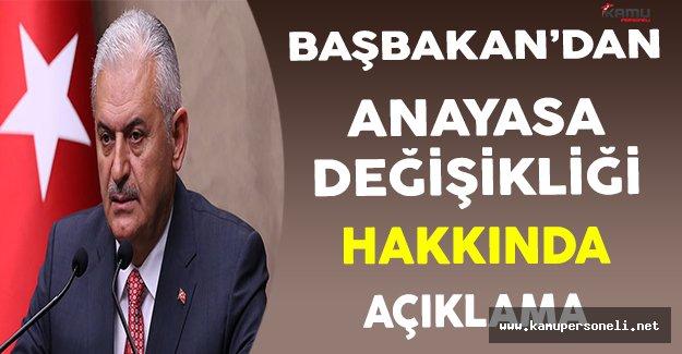 Başbakan Yıldırım'dan Anayasa Değişikliği Teklifi Hakkında Açıklama