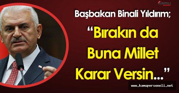"""Başbakan Yıldırım :""""Ey Kılıçdaroğlu ! Rejim Tartışması 1923'te Bitti"""""""