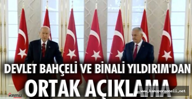Başbakan Yıldırım ve MHP Lideri Bahçeli Darbe Girişimi Hakkında Ortak Bir Açıklama Yaptı