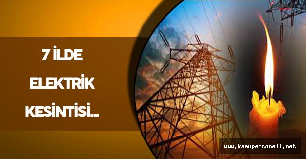 Başkent Elektrik: 7 İlde Elektrik Kesintisi Yaşanacak