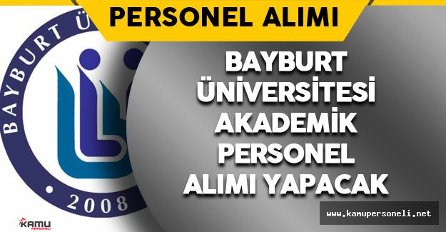 Bayburt Üniversitesi Rektörlüğü Personel Alımı Yapacak