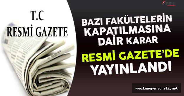 Bazı Fakültelerin Kapatılmasına Dair Karar Resmi Gazete'de Yayınlandı