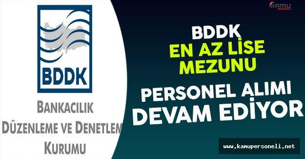 BDDK En Az Lise Mezunu Personel Alımı Devam Ediyor