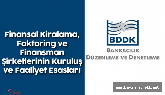 BDDK Finansal Kiralama, Faktoring ve Finansman Şirketlerinin Kuruluş ve Faaliyet Esasları