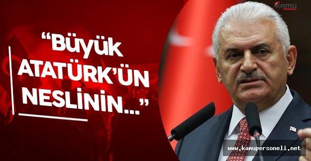 """Binali Yıldırım: """" Büyük Atatürk'ün Neslinin Neleri Yapmaya..."""""""