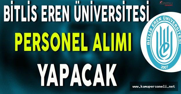 Bitlis Eren Üniversitesi Personel Alımı Yapacak
